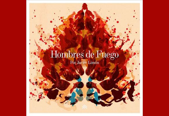 Hombres de Fuego Javier Limón
